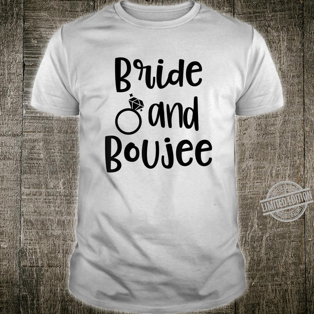 Funny Bride and Boujee Saying Wedding Party for Bach Shirt