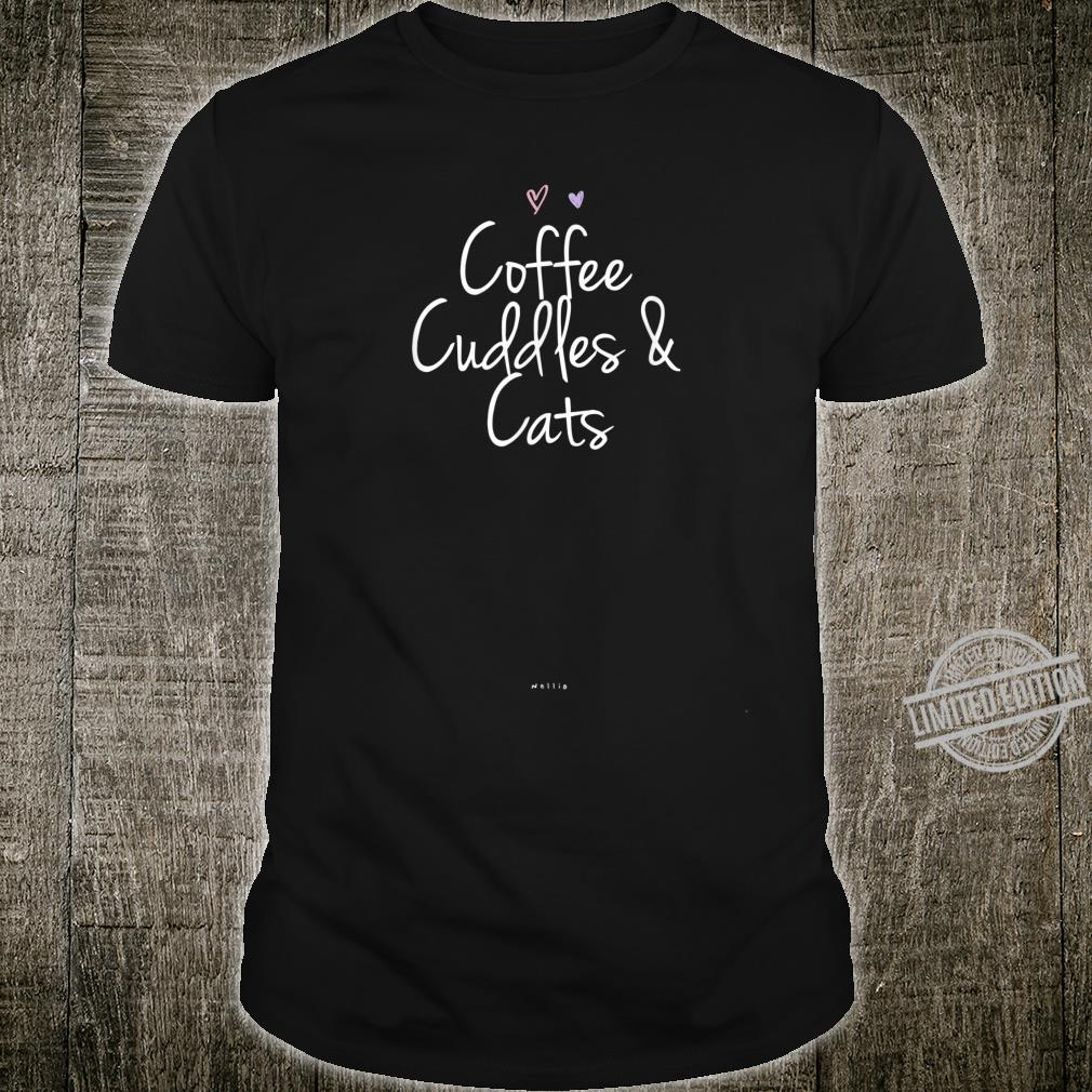 Funny Coffee Cuddles & Cats Shirt