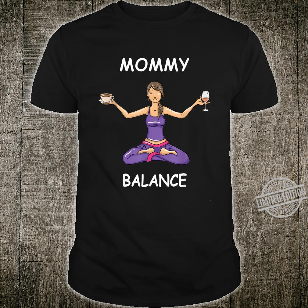 Funny Wine Coffee Mommy Balance Mother's Day Shirt