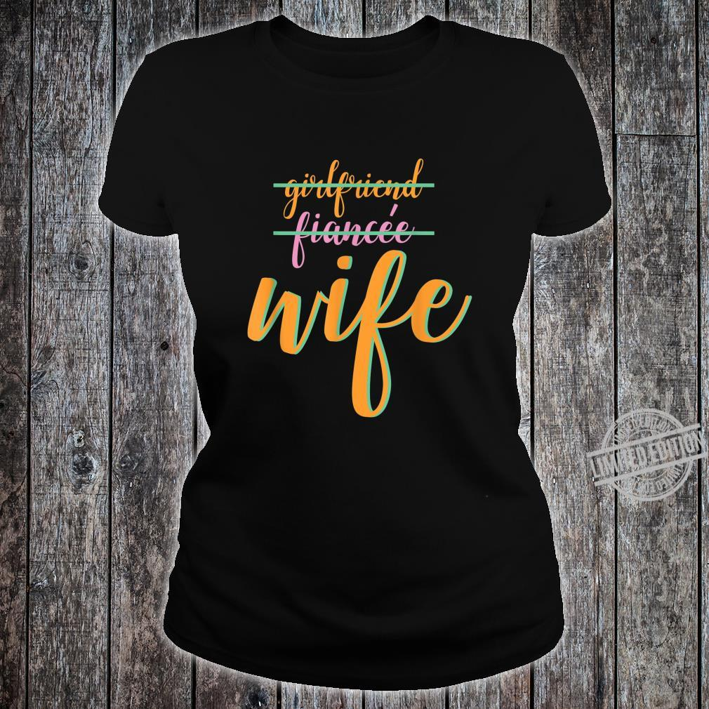 Girlfriend Fiance Wife Engagement Party Shirt ladies tee