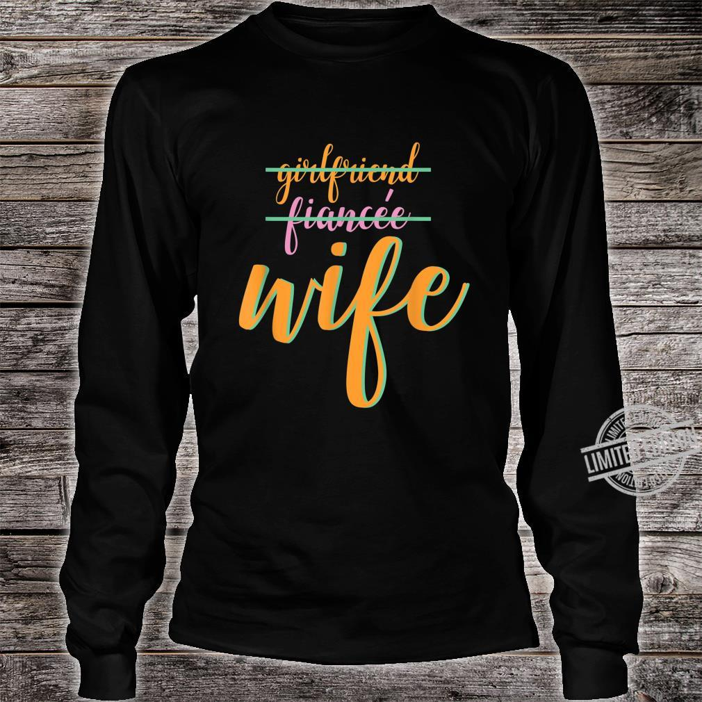 Girlfriend Fiance Wife Engagement Party Shirt long sleeved