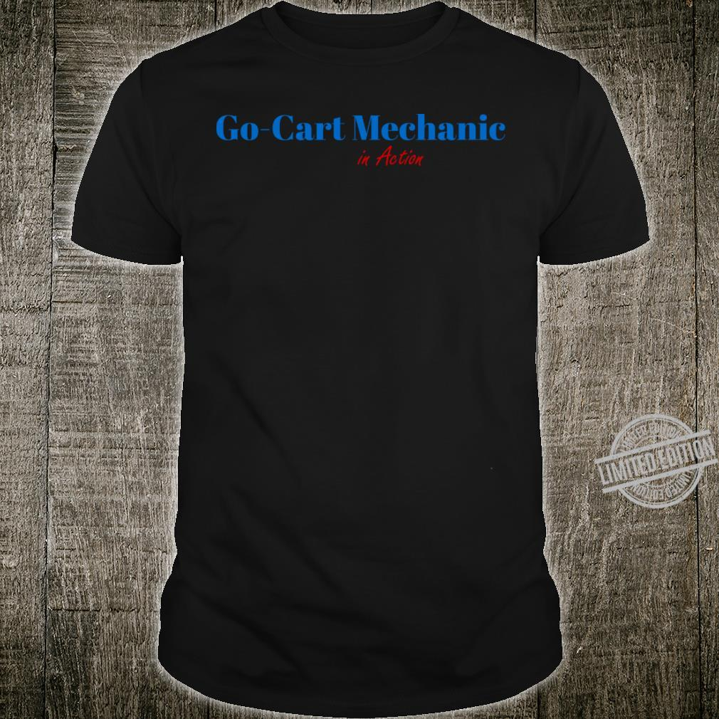 Go Cart Mechanic Shirt