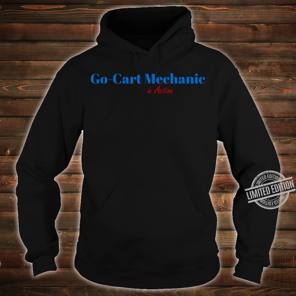 Go Cart Mechanic Shirt hoodie
