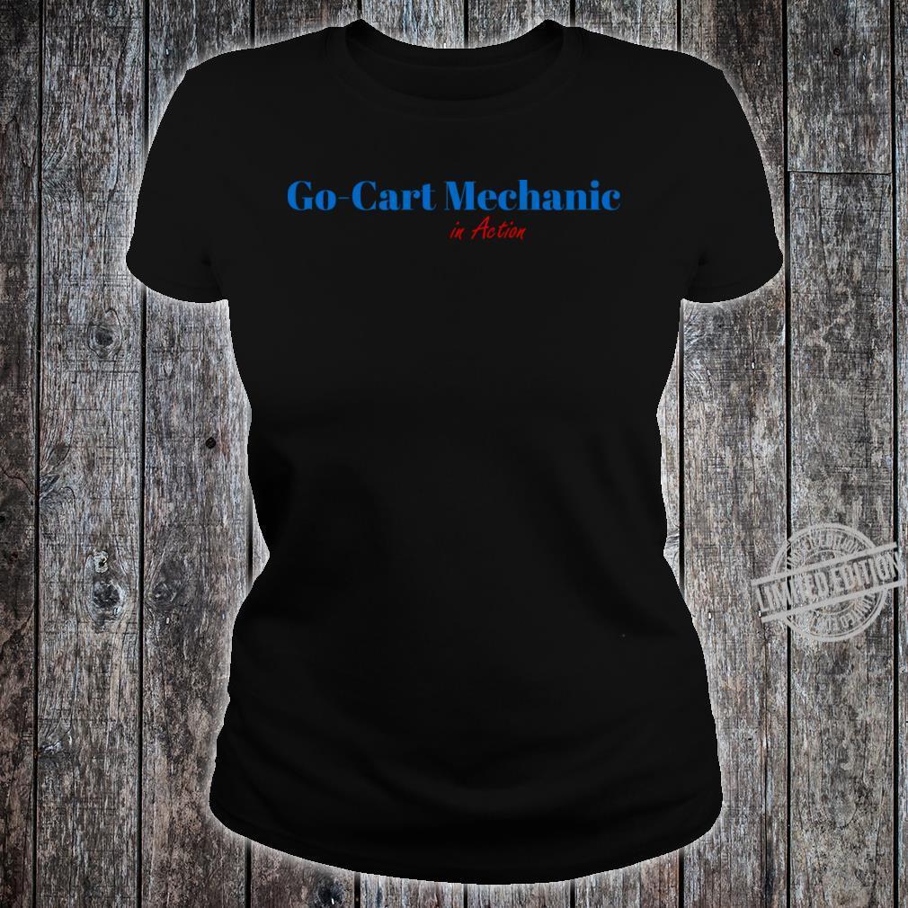Go Cart Mechanic Shirt ladies tee