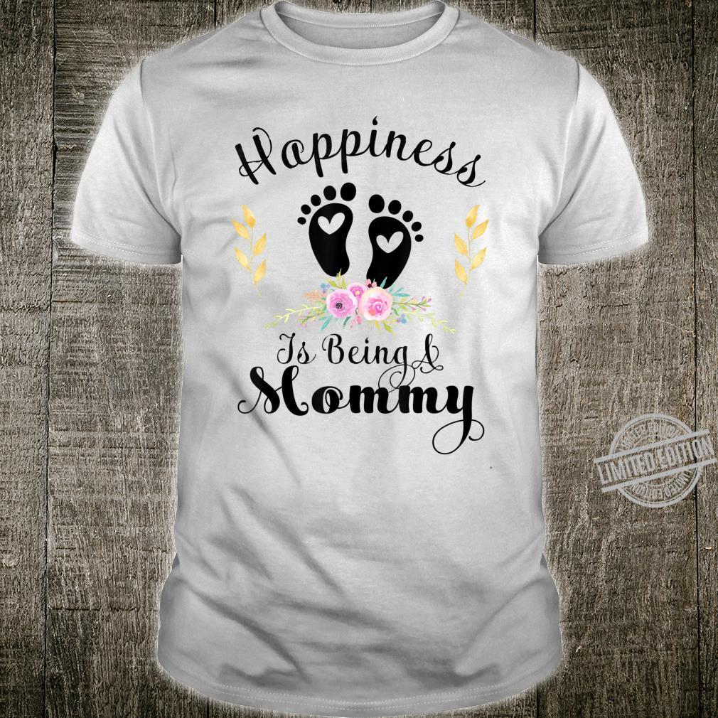 Happiness Is Being a Mommy Shirt