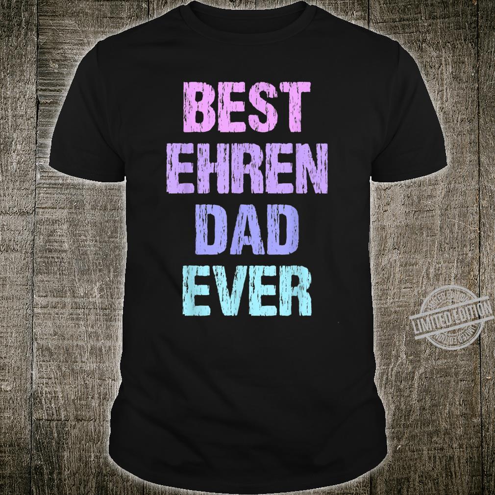 Herren Best Ehren Dad Ever Vatertagsgeschenk für Stiefvater Shirt