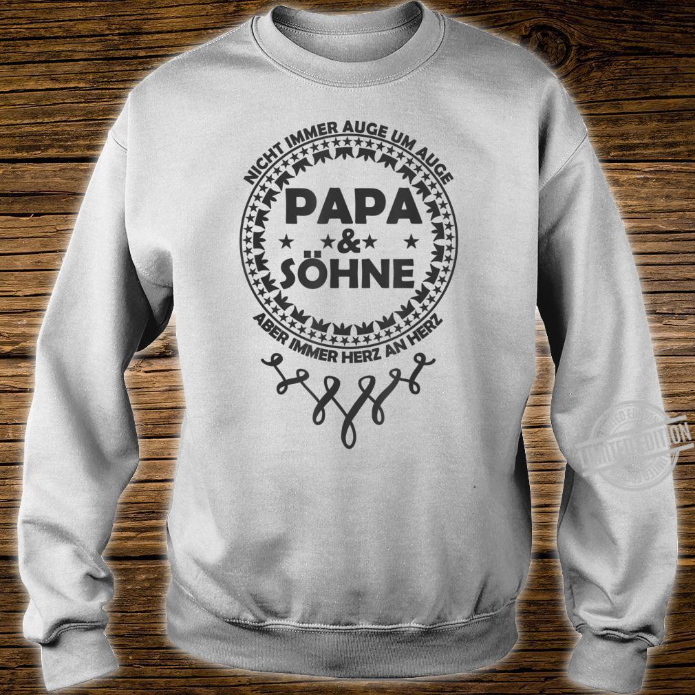 Herren PAPA und SÖHNE. Auge um Auge. Herz an Herz. Vatertag Spruch Shirt sweater