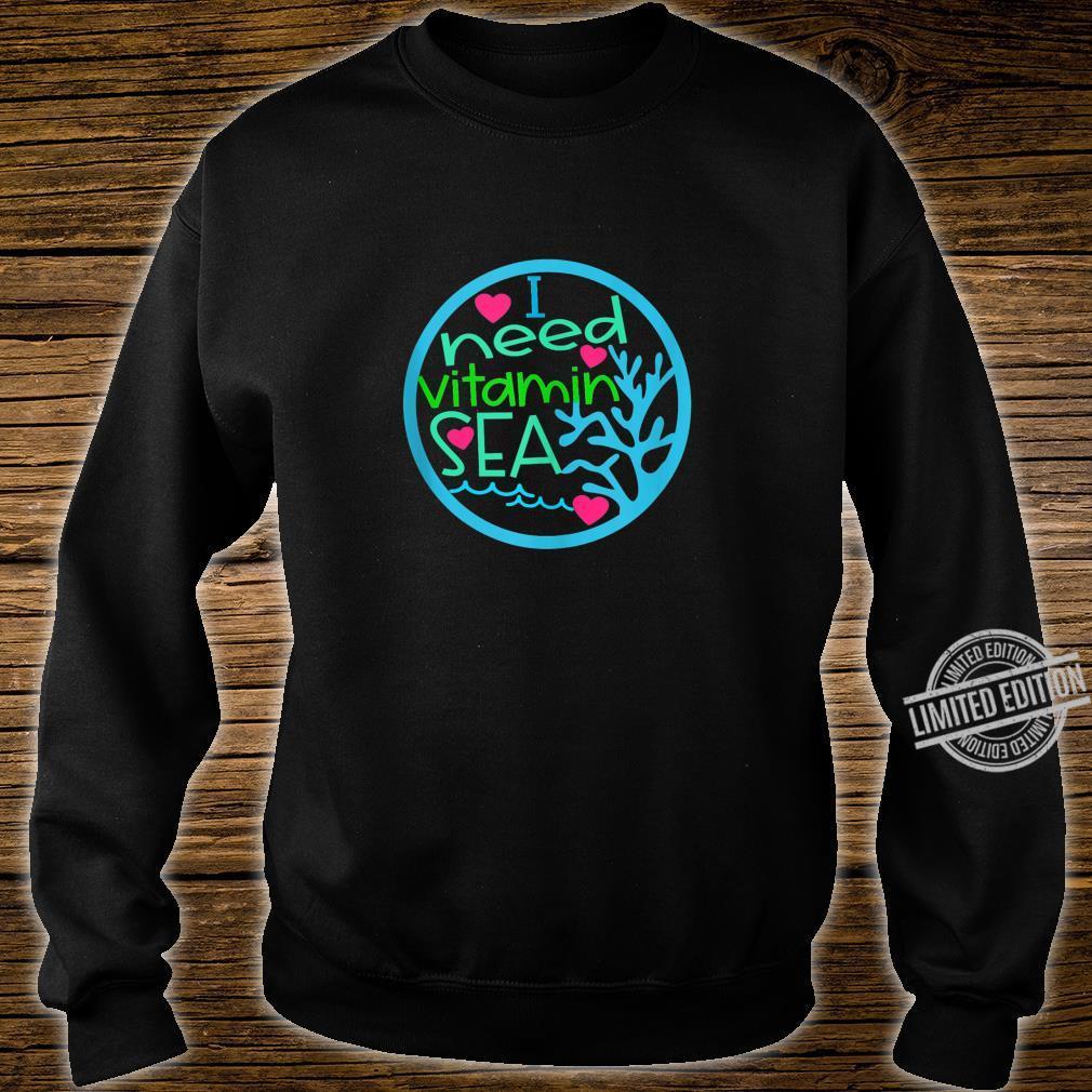 I Need Vitamin Sea Shirt sweater