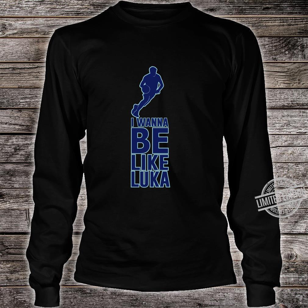I Wanna Be Like Luka Doncic Basketball Shirt long sleeved