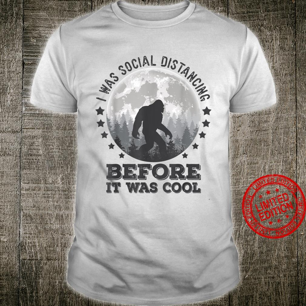 I Was Social Distancing Before It Was Cool Retro Bigfoot Shirt