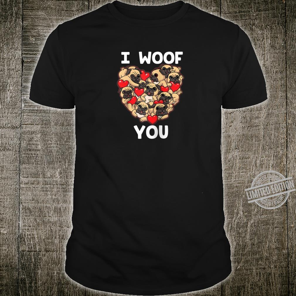 I Woof You Pug Valentines Day Shirt Love Dog Puppies Shirt