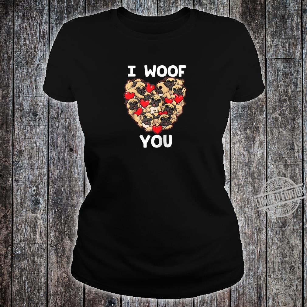 I Woof You Pug Valentines Day Shirt Love Dog Puppies Shirt ladies tee