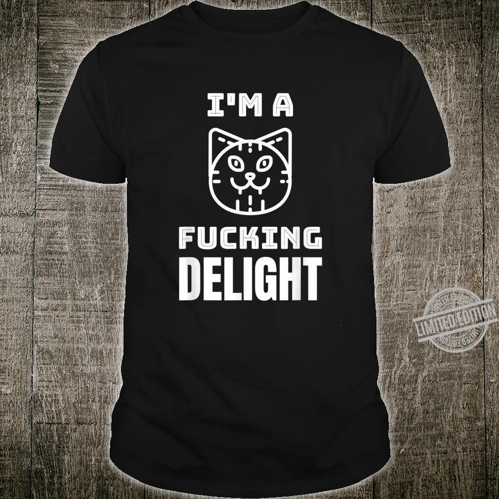 I'm A Fucking Delight Smirking Cat Shirt