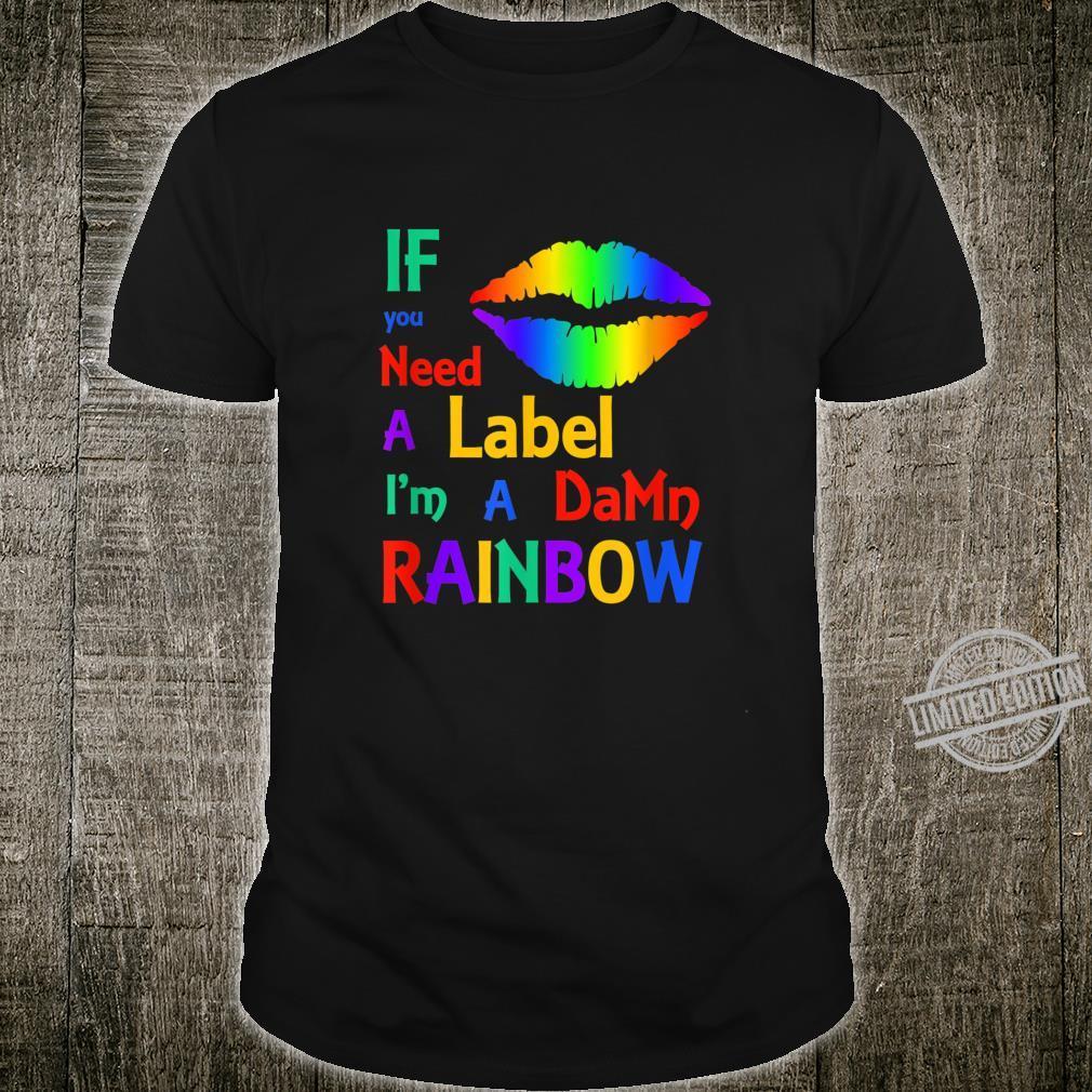I'm A Rainbow Shirt