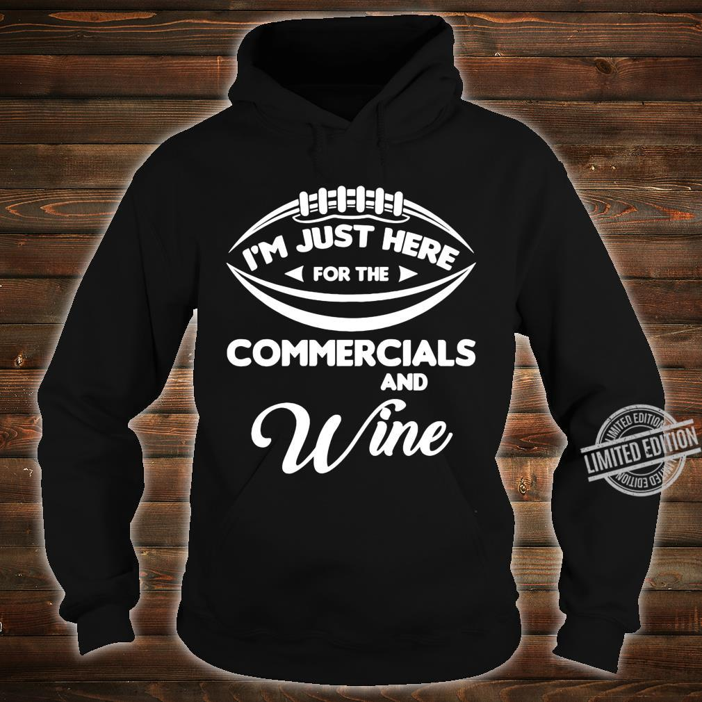 I'm Just Here for the Commercials and Wine Football Shirt hoodie
