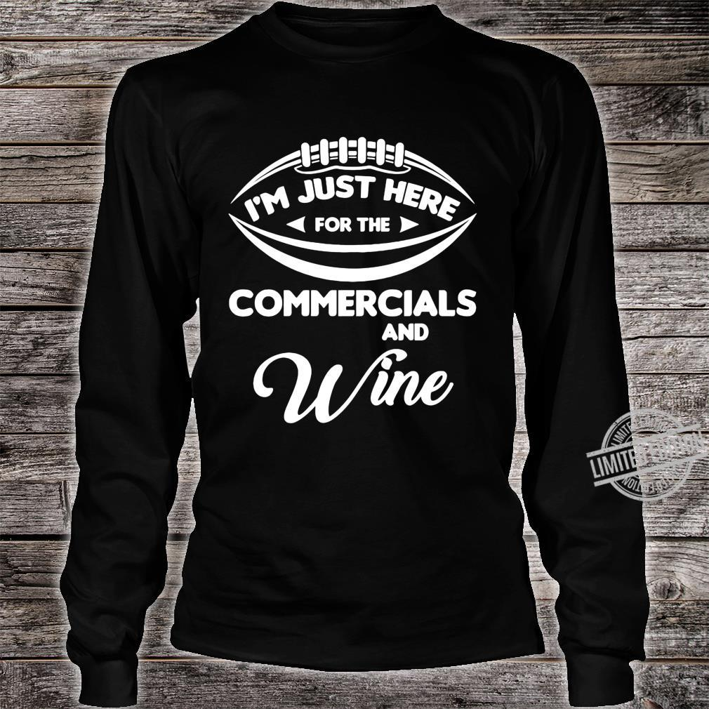 I'm Just Here for the Commercials and Wine Football Shirt long sleeved