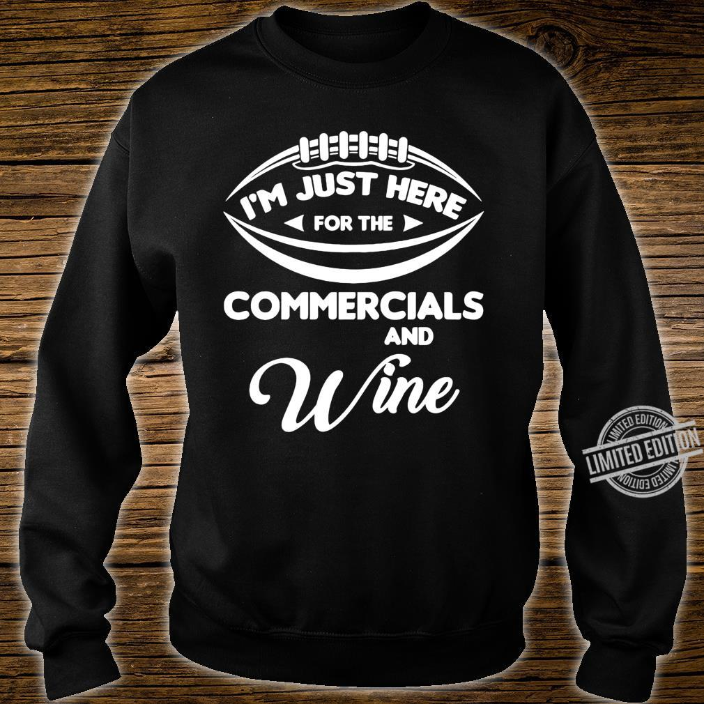 I'm Just Here for the Commercials and Wine Football Shirt sweater
