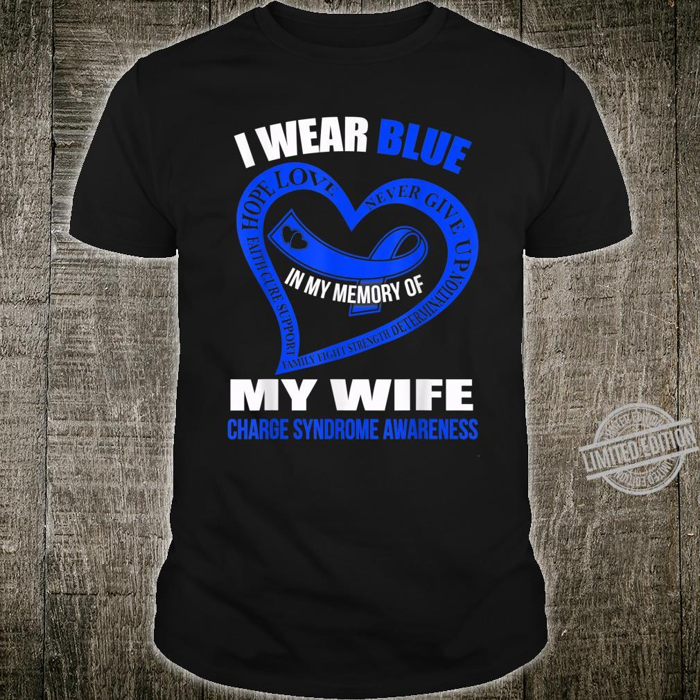 In my memory of my wife CHARGE SYNDROME AWARENESS Shirt