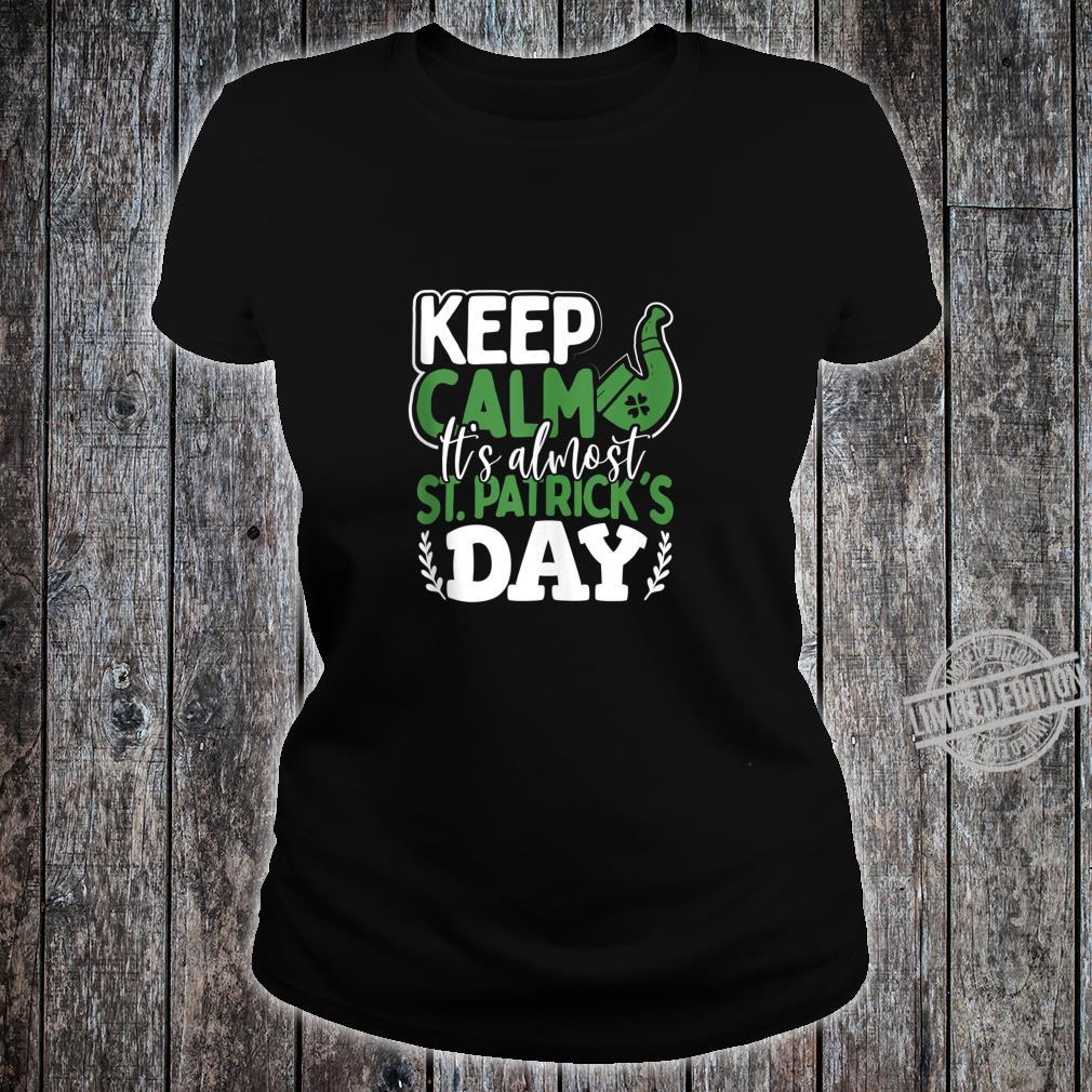 Keep Calm It's Almost St Patrick's Day Shirt ladies tee