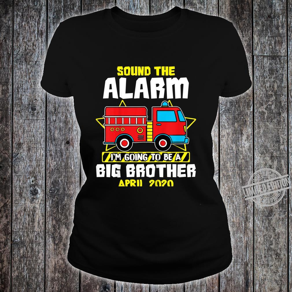 Kids Sound The Alarm Going To Be A Big Cute Brother Apr 2020 Shirt ladies tee