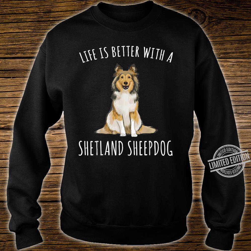 Life Is Better With A Shetland Sheepdog Dog Shirt sweater
