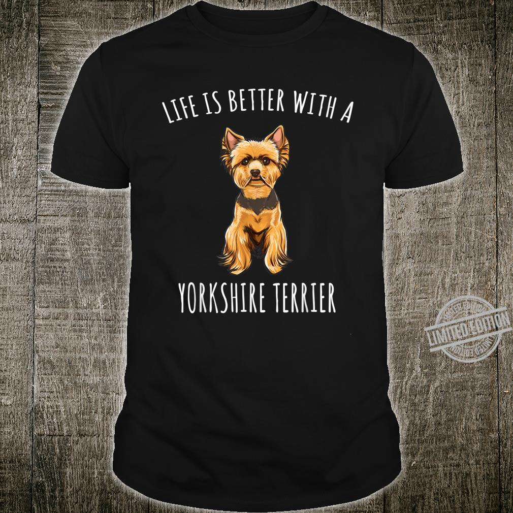 Life Is Better With A Yorkshire Terrier Dog Shirt
