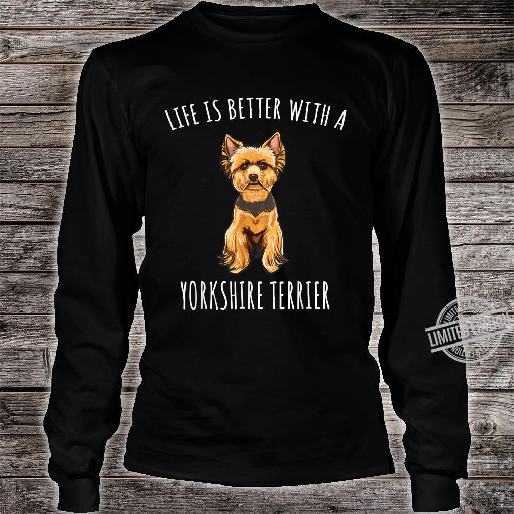 Life Is Better With A Yorkshire Terrier Dog Shirt long sleeved