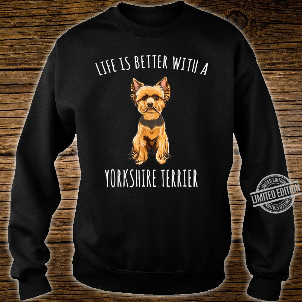 Life Is Better With A Yorkshire Terrier Dog Shirt sweater