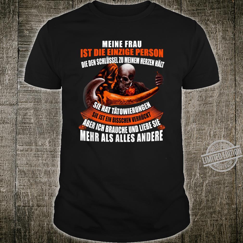 Meine frau ist die einzige person Shirt
