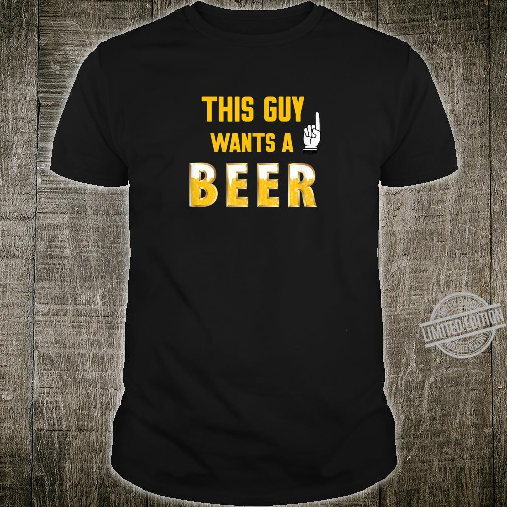 Mens ATTITUDE This guy wants a beer hilarious Shirt