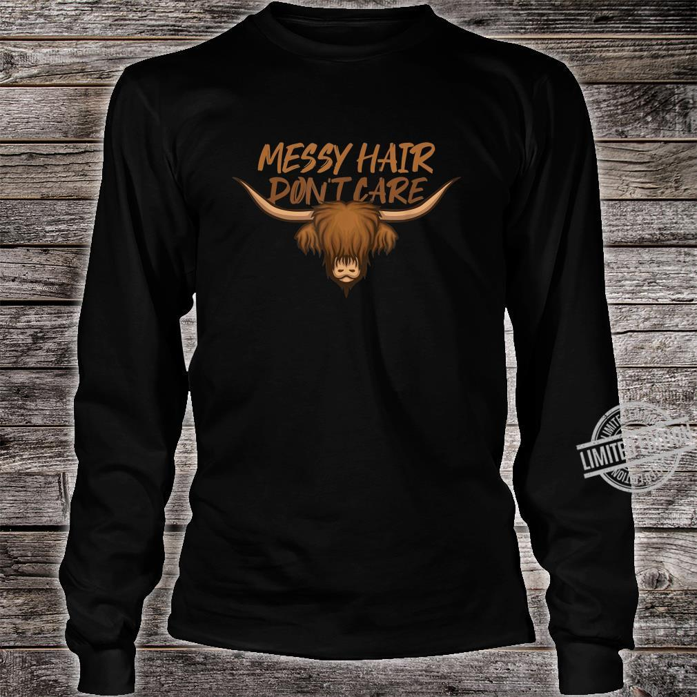 Messy Hair Don´t Care Highland Cow Shirt Shirt long sleeved