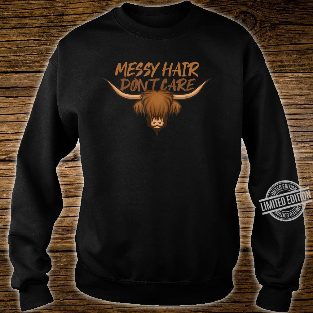 Messy Hair Don´t Care Highland Cow Shirt Shirt sweater