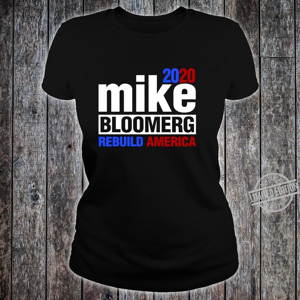 Mike Bloomberg President Rebuild America Democrat Voter Shirt ladies tee