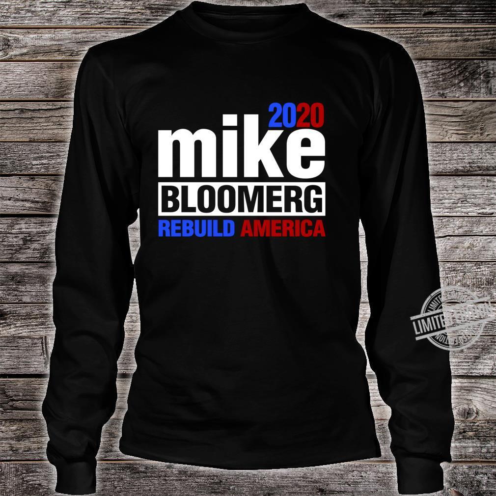 Mike Bloomberg President Rebuild America Democrat Voter Shirt long sleeved
