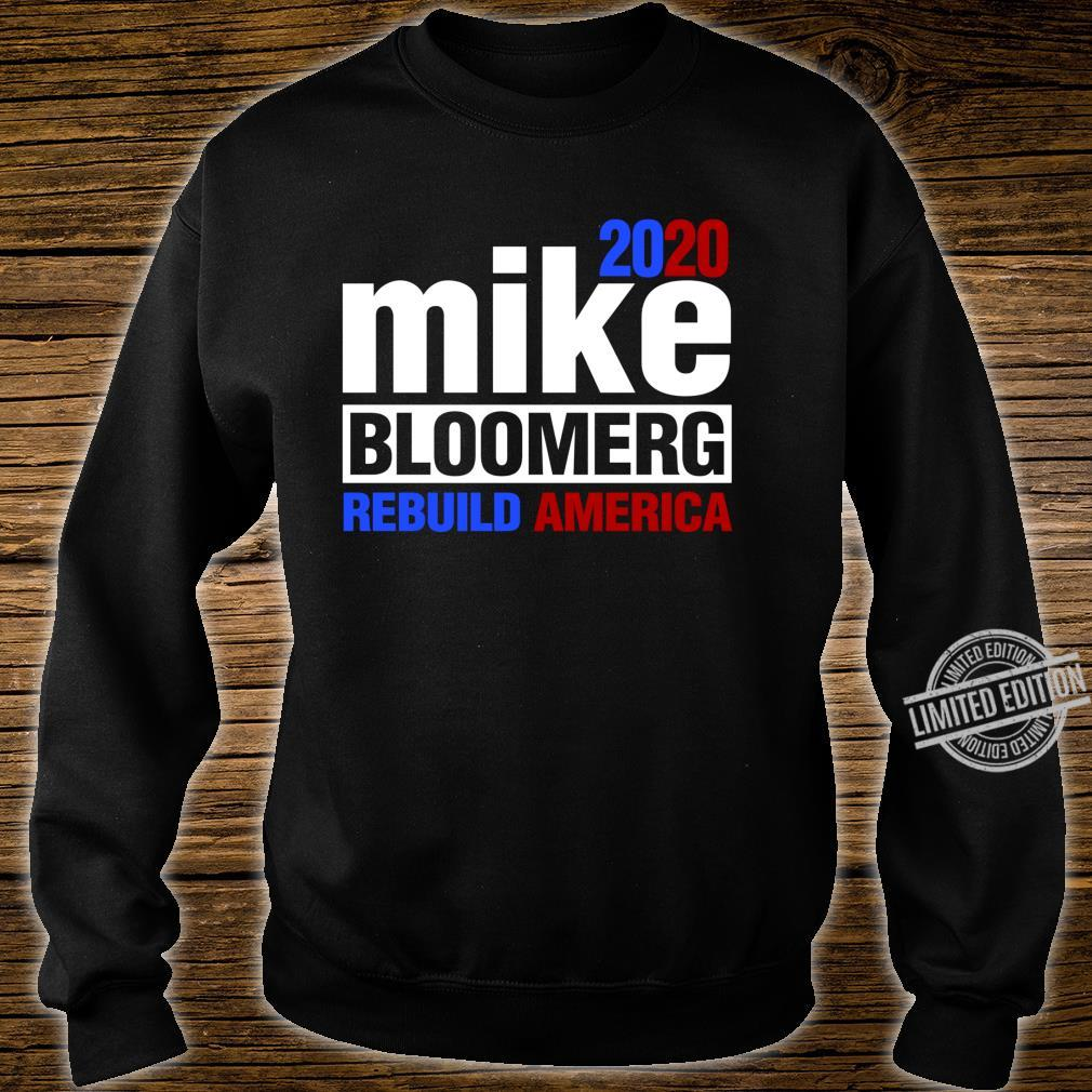 Mike Bloomberg President Rebuild America Democrat Voter Shirt sweater