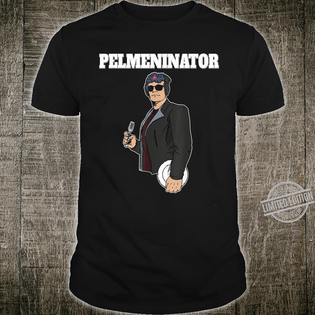 Pelmeninator Pelmeni Essen from Russia for Soviet Russians Shirt
