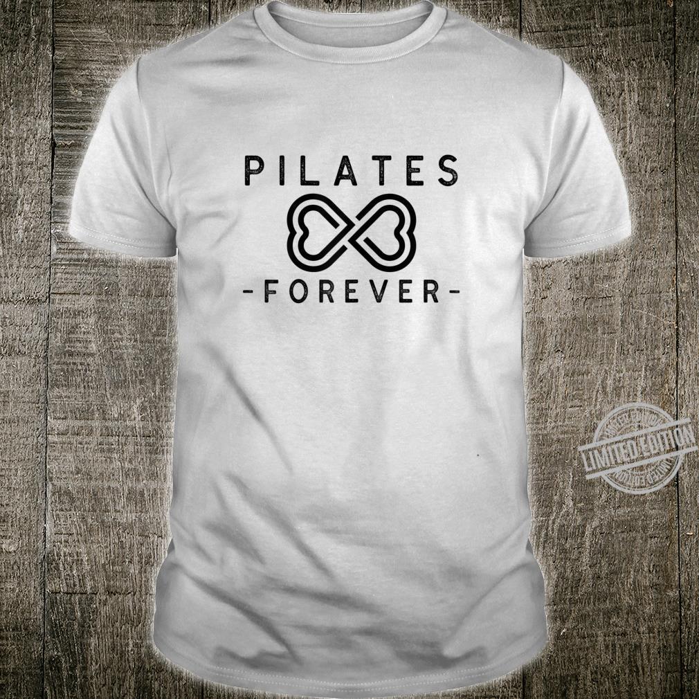 Pilates Forever Shirt