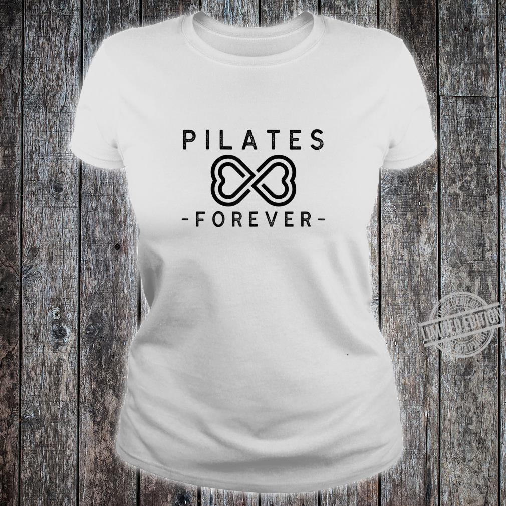 Pilates Forever Shirt ladies tee