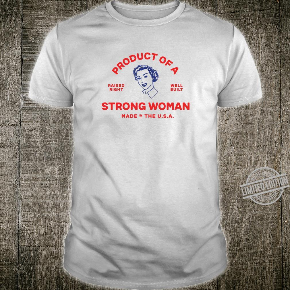 Product of a Strong Feminist Shirt