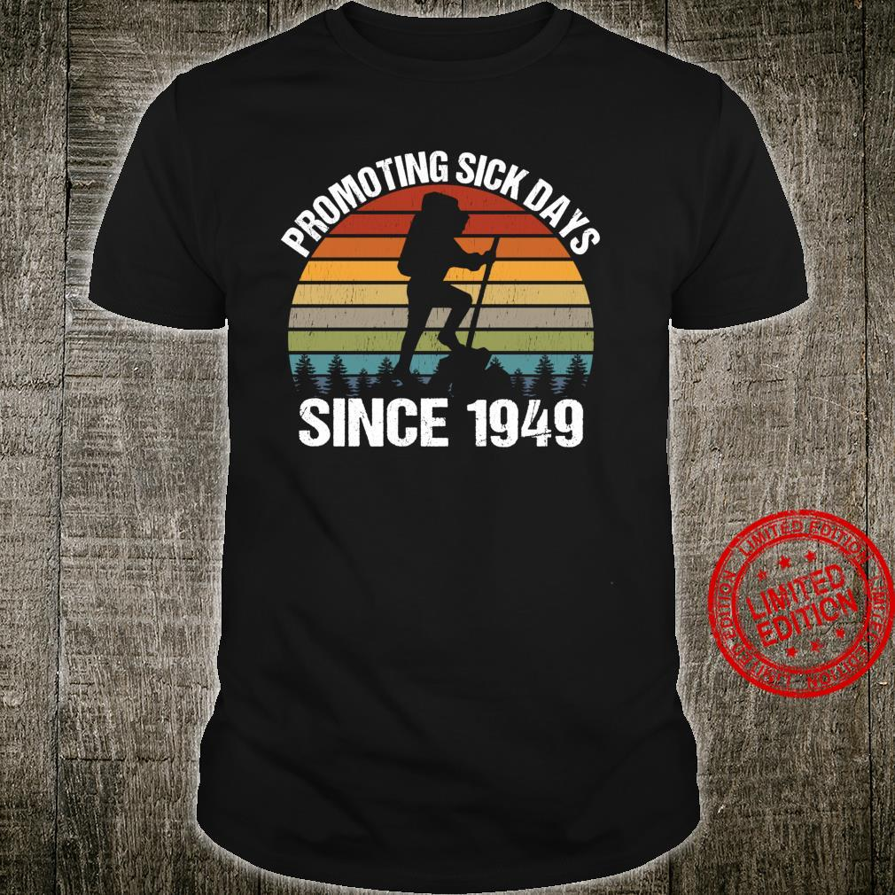 Promoting Sick Days Since 1949 Ourdoor Hiking Birthday Shirt