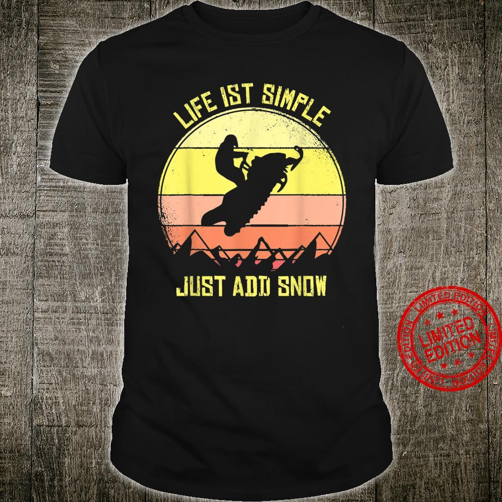 Snowmobiling Life Is Simple Just Add Snow Snowmobile Shirt