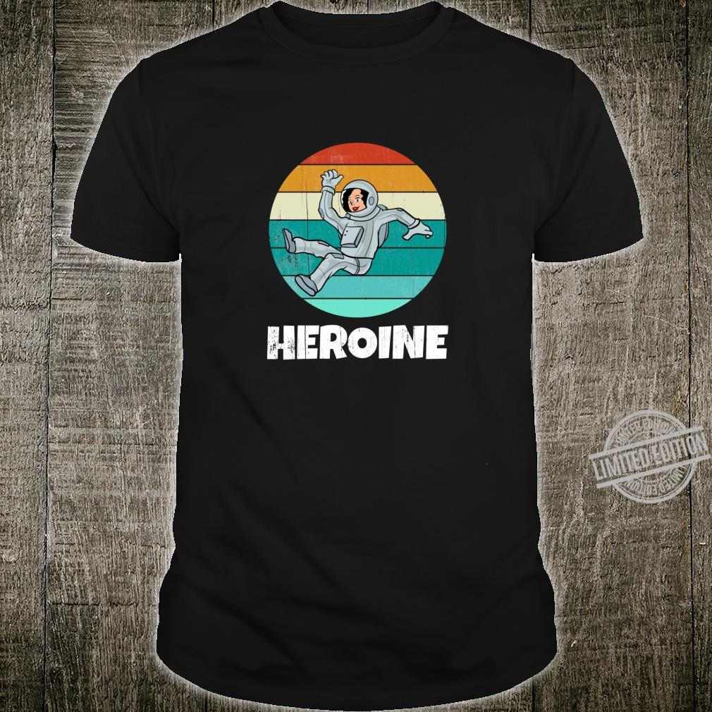 Space Astronaut Heroine Shirt