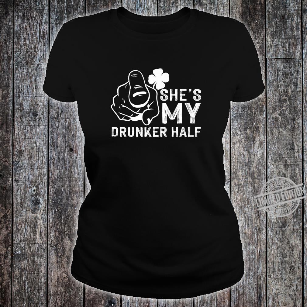 St. Patricks Day I Drunker Half Party Costume Shirt ladies tee