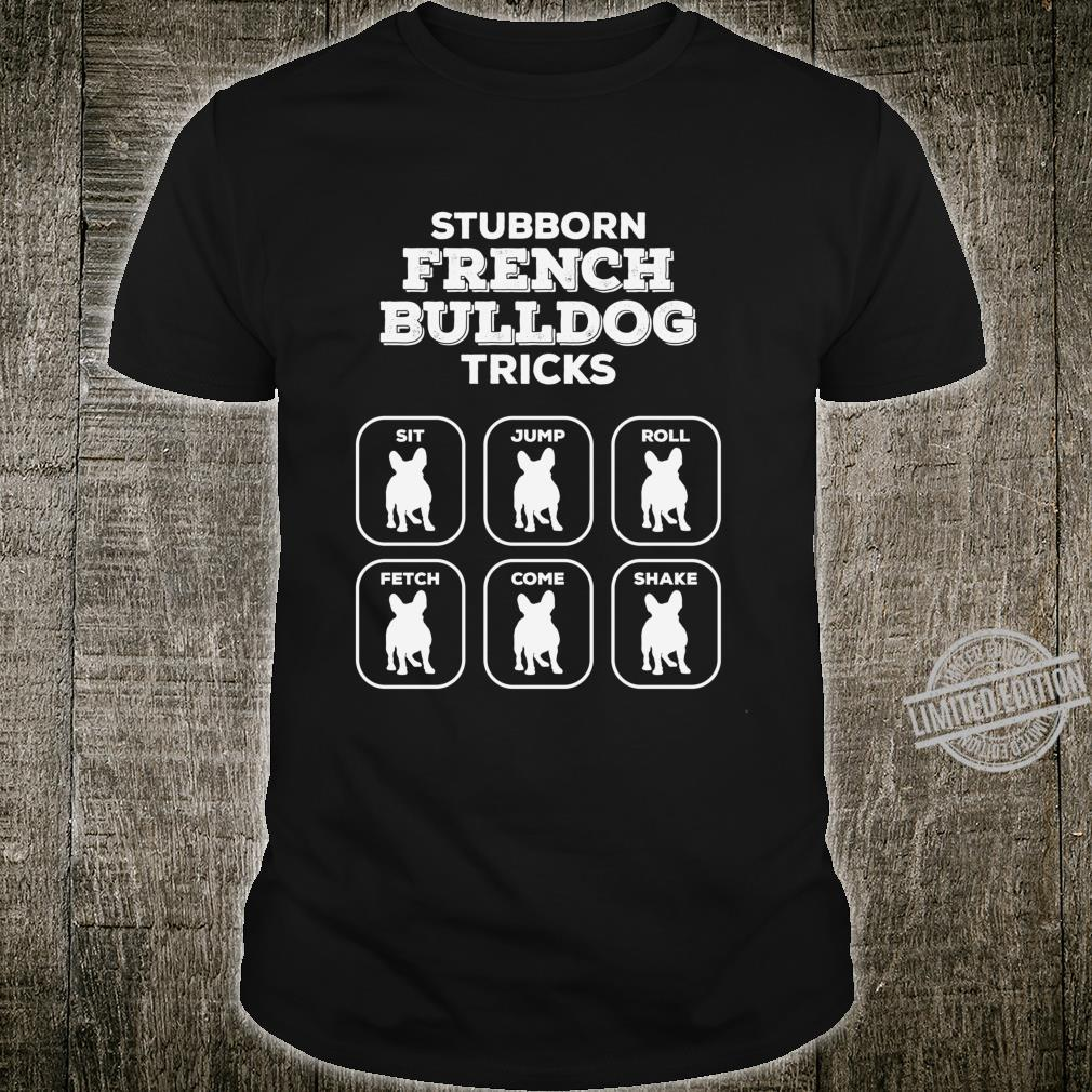 Stubborn Frenchie Tricks French Bulldog Owners Joke Gag Langarmshirt Shirt