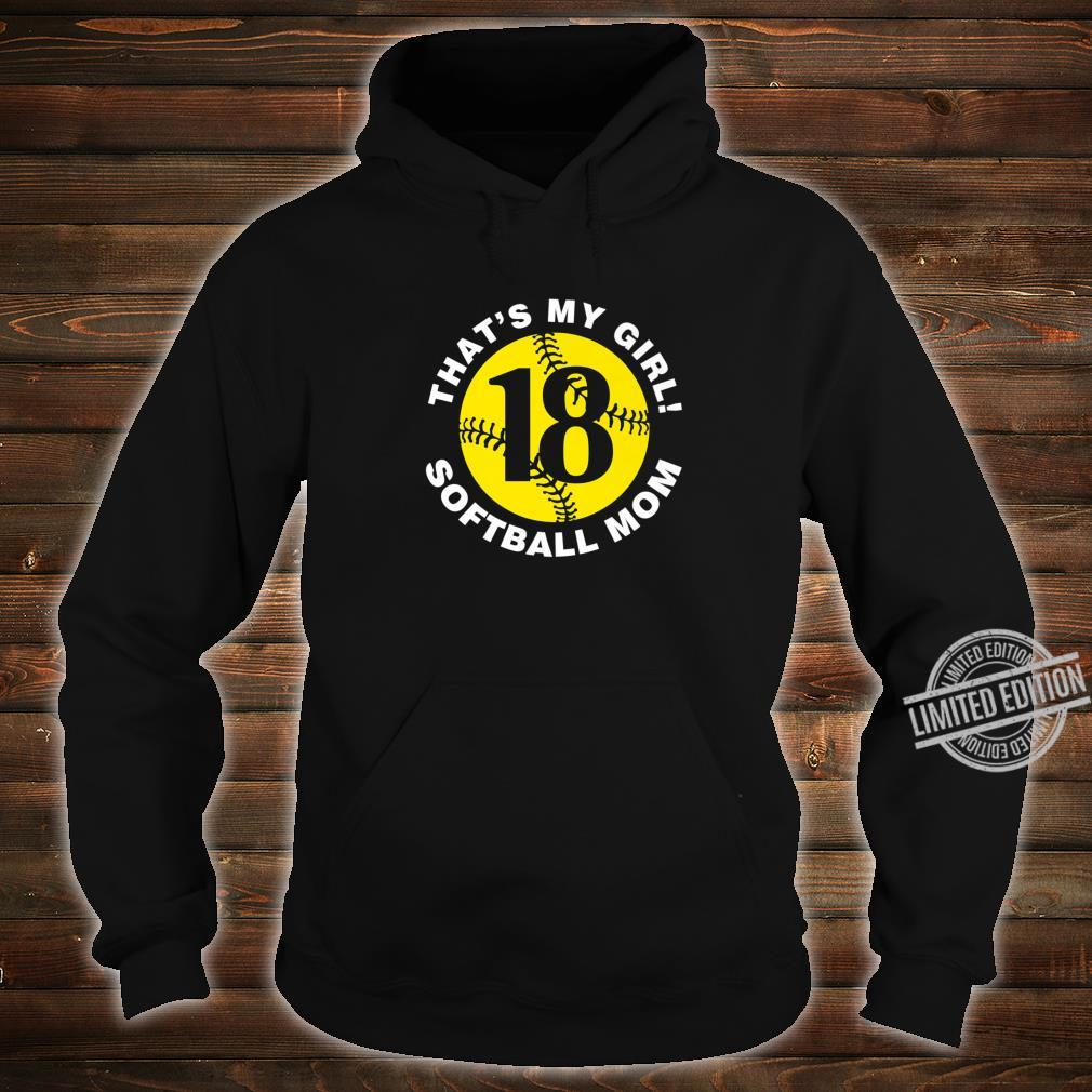 That's My Girl #18 Softball Mom Mother's Day Fast Pitch Fan Shirt hoodie