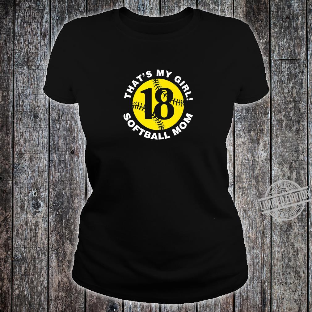 That's My Girl #18 Softball Mom Mother's Day Fast Pitch Fan Shirt ladies tee