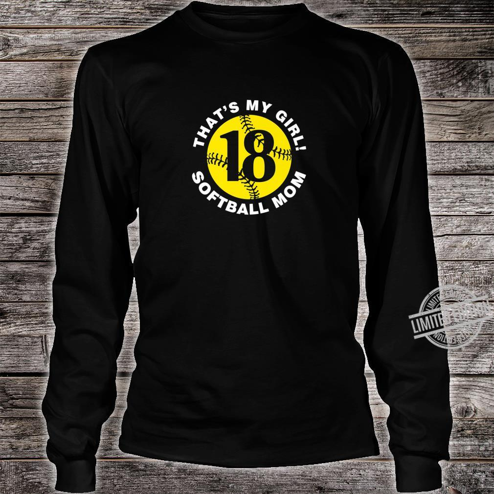 That's My Girl #18 Softball Mom Mother's Day Fast Pitch Fan Shirt long sleeved