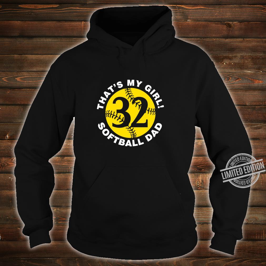 That's My Girl #32 Softball Dad Father's Day Fast pitch Fan Shirt hoodie