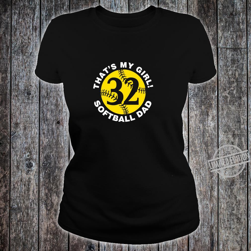 That's My Girl #32 Softball Dad Father's Day Fast pitch Fan Shirt ladies tee
