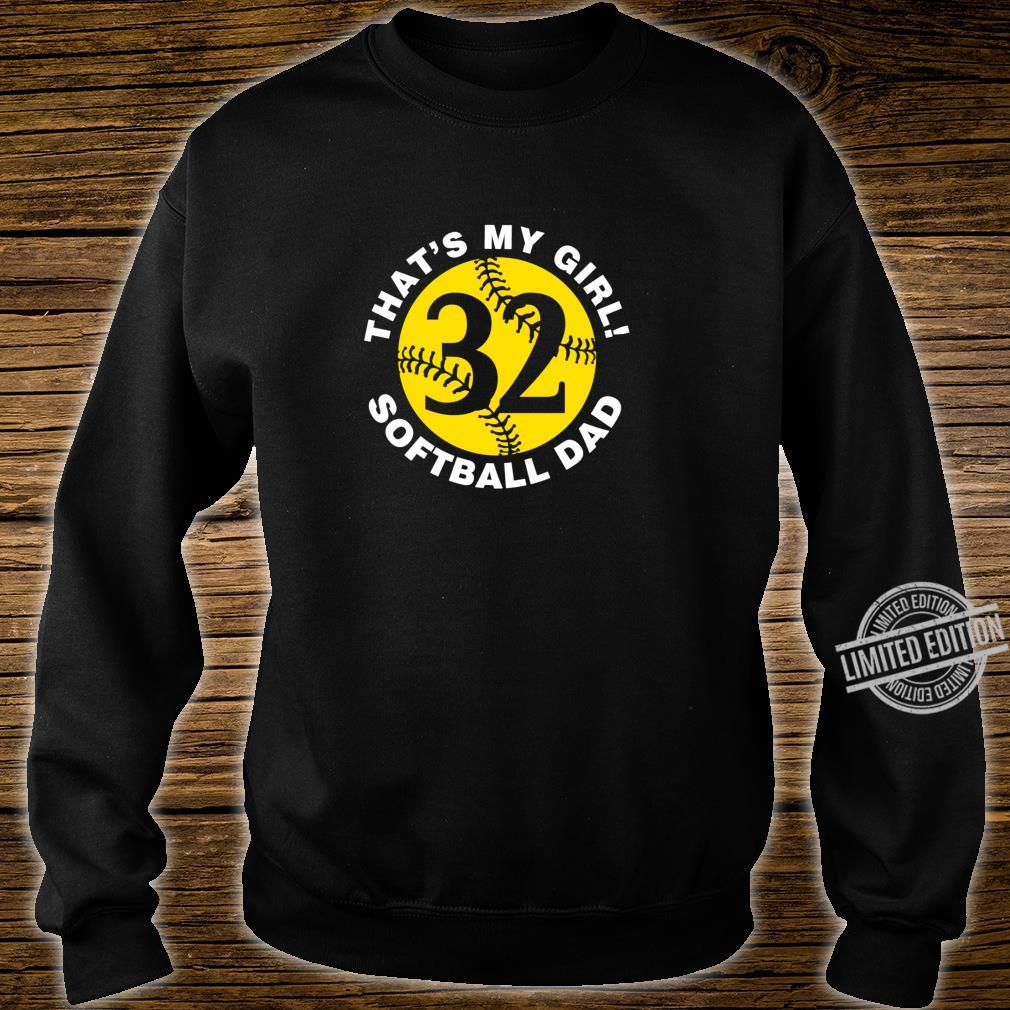 That's My Girl #32 Softball Dad Father's Day Fast pitch Fan Shirt sweater